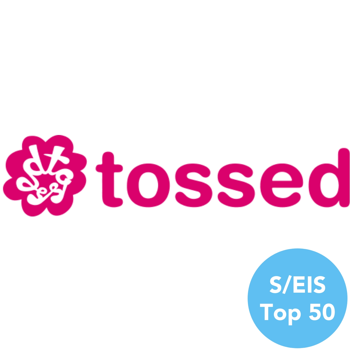 Tossed | S/EIS Top 50