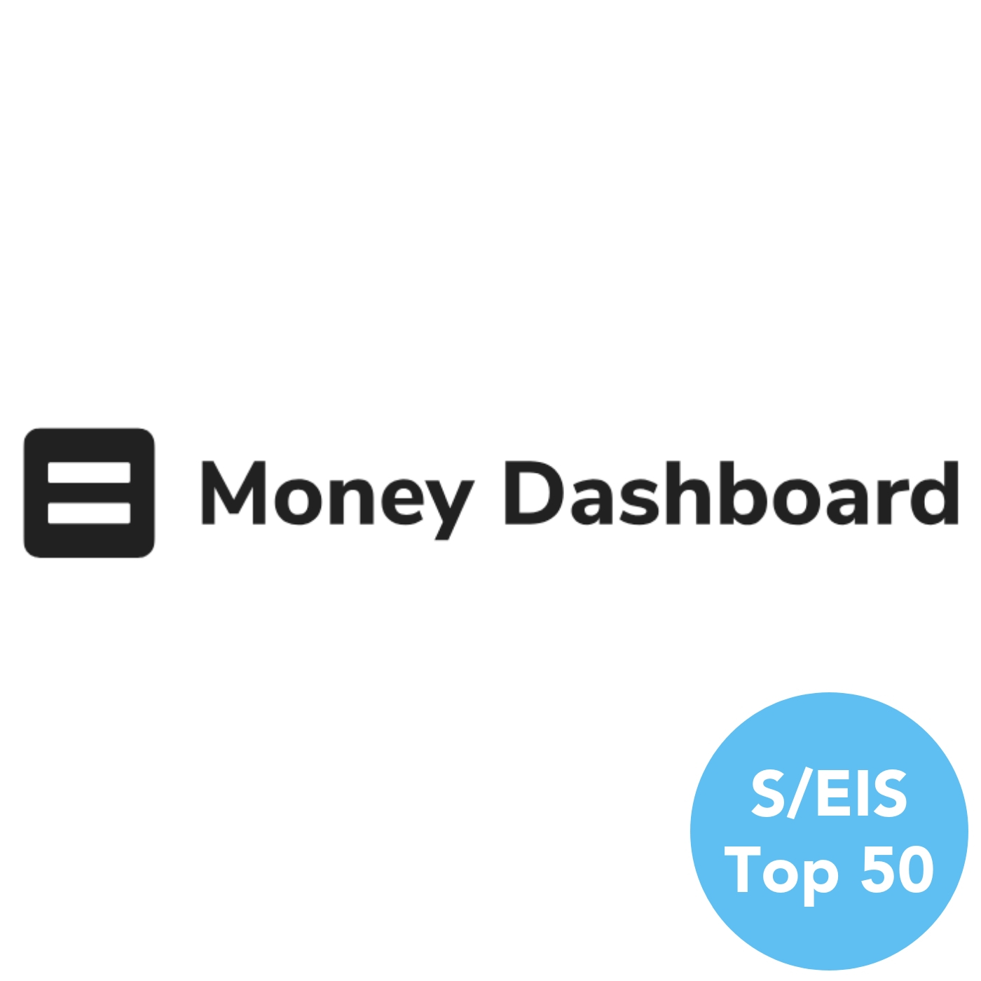 Money Dashboard | S/EIS Top 50